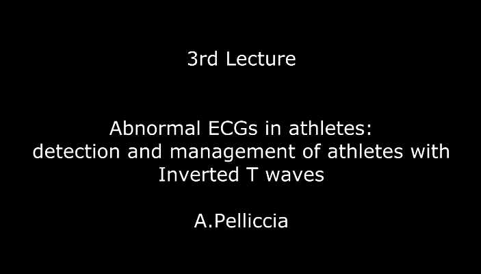 Abnormal ECGs in athletes: detection and management of athletes with Inverted T waves. A.Pelliccia
