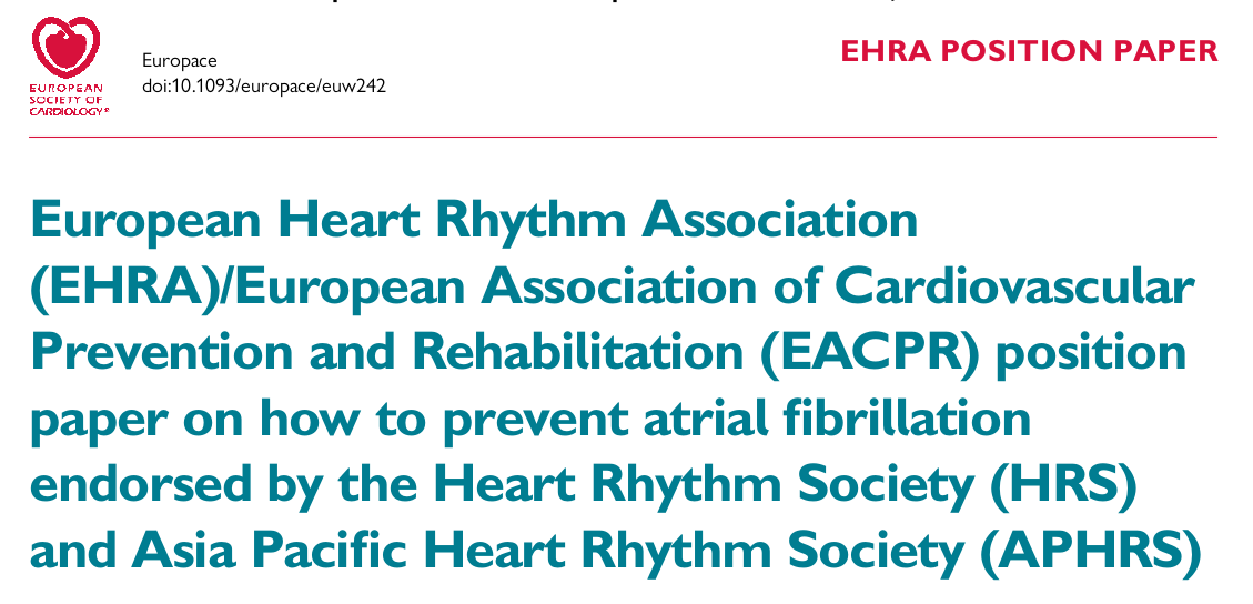 European Heart Rhythm Association (EHRA)/European Association of Cardiovascular Prevention and Rehabilitation (EACPR) position paper on how to prevent atrial fibrillation endorsed by the Heart Rhythm Society (HRS) and Asia Pacific Hear Rhythm Society (APH