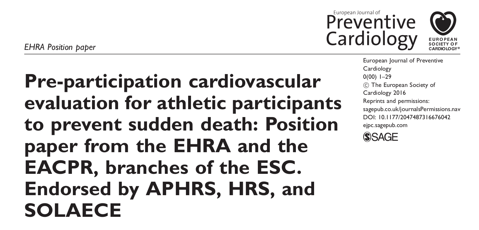 Pre-participation cardiovascular evaluation for athletic participants to prevent sudden death: Position paper from the EHRA and the EACPR, branches of the ESC. Endorsed by APHRS, HRS and SOLAECE
